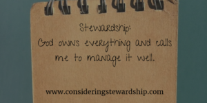 Stewardship is managing God's Resources well